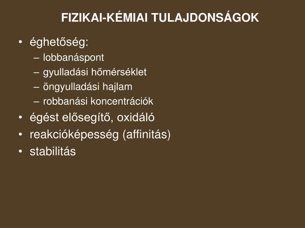 FIZIKAI-KÉMIAI TULAJDONSÁGOK