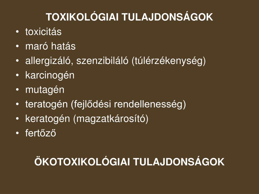 TOXIKOLÓGIAI TULAJDONSÁGOK