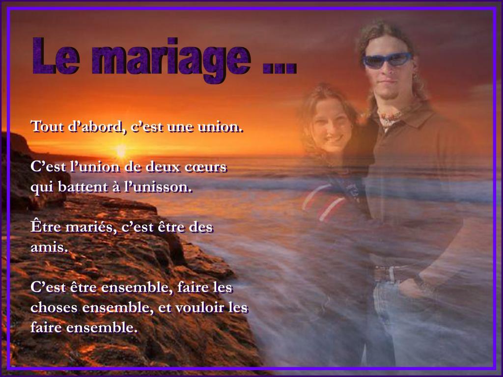 Le mariage ...