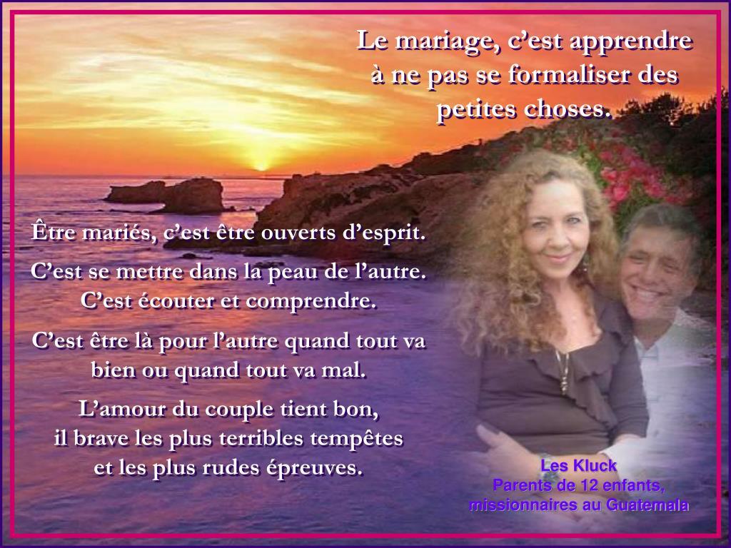 Le mariage, c'est apprendre à ne pas se formaliser des petites choses.