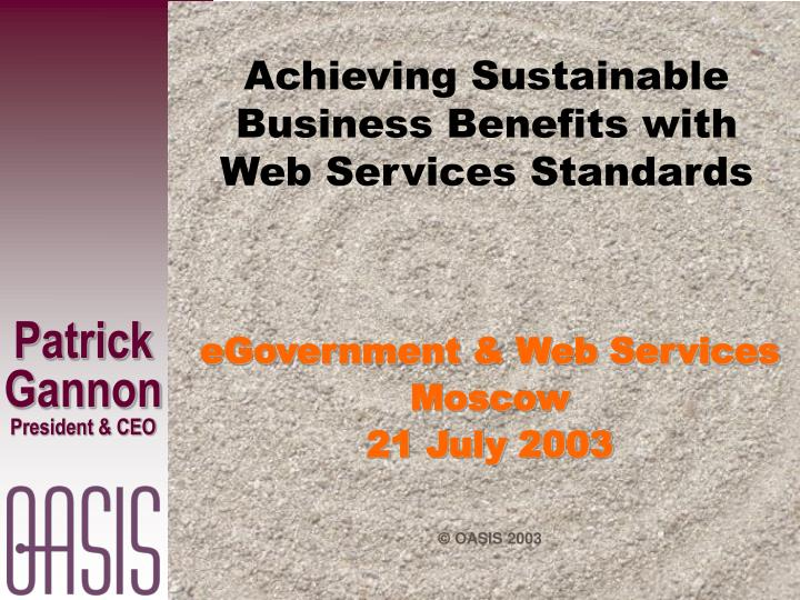 Achieving sustainable business benefits with web services standards