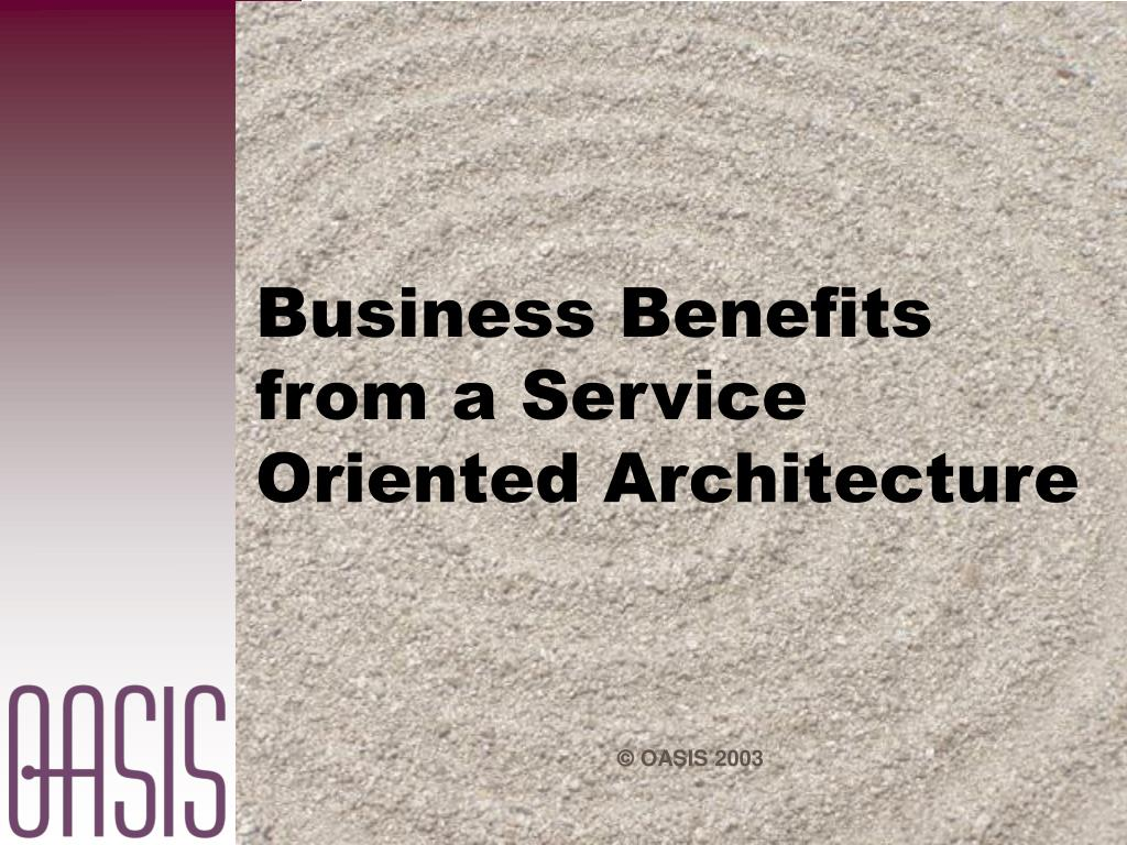 Business Benefits from a Service Oriented Architecture
