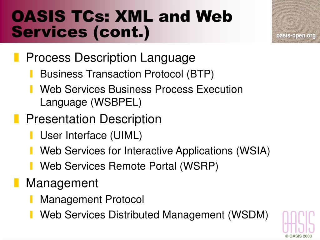 OASIS TCs: XML and Web Services (cont.)