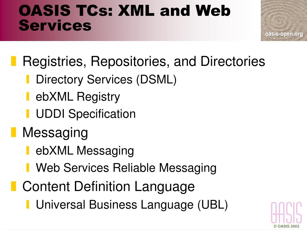 OASIS TCs: XML and Web Services