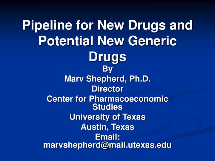 Pipeline for new drugs and potential new generic drugs
