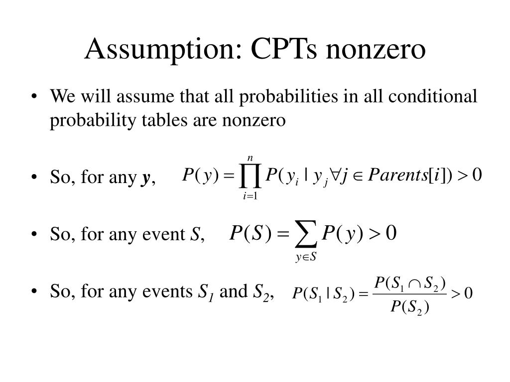 Assumption: CPTs nonzero