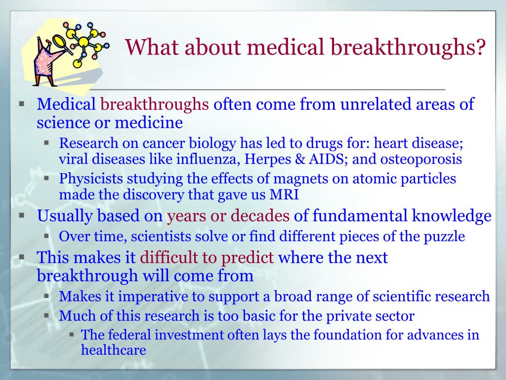What about medical breakthroughs?