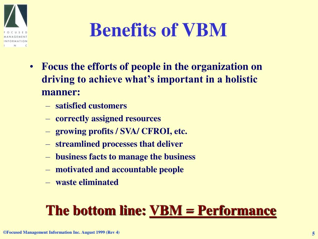 Benefits of VBM