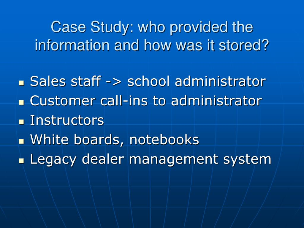 Case Study: who provided the information and how was it stored?