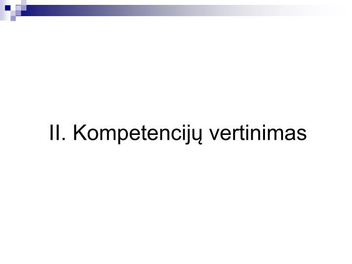 II. Kompetencijų vertinimas
