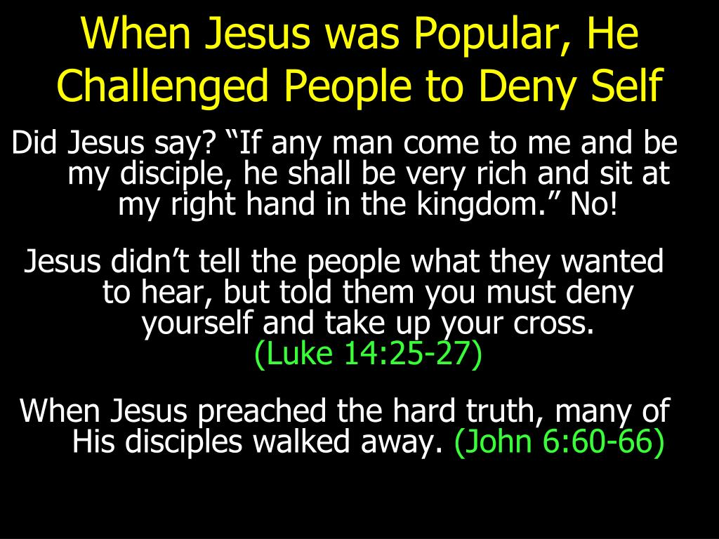When Jesus was Popular, He Challenged People to Deny Self