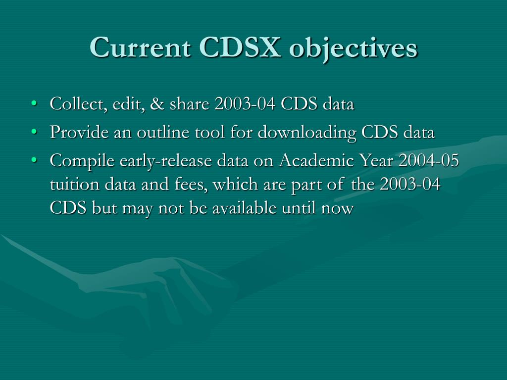 Current CDSX objectives