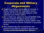 corporate and military hegemonies