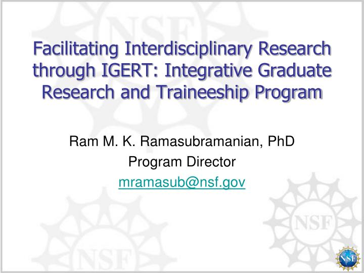 Facilitating Interdisciplinary Research through IGERT: Integrative Graduate Research and Traineeship...