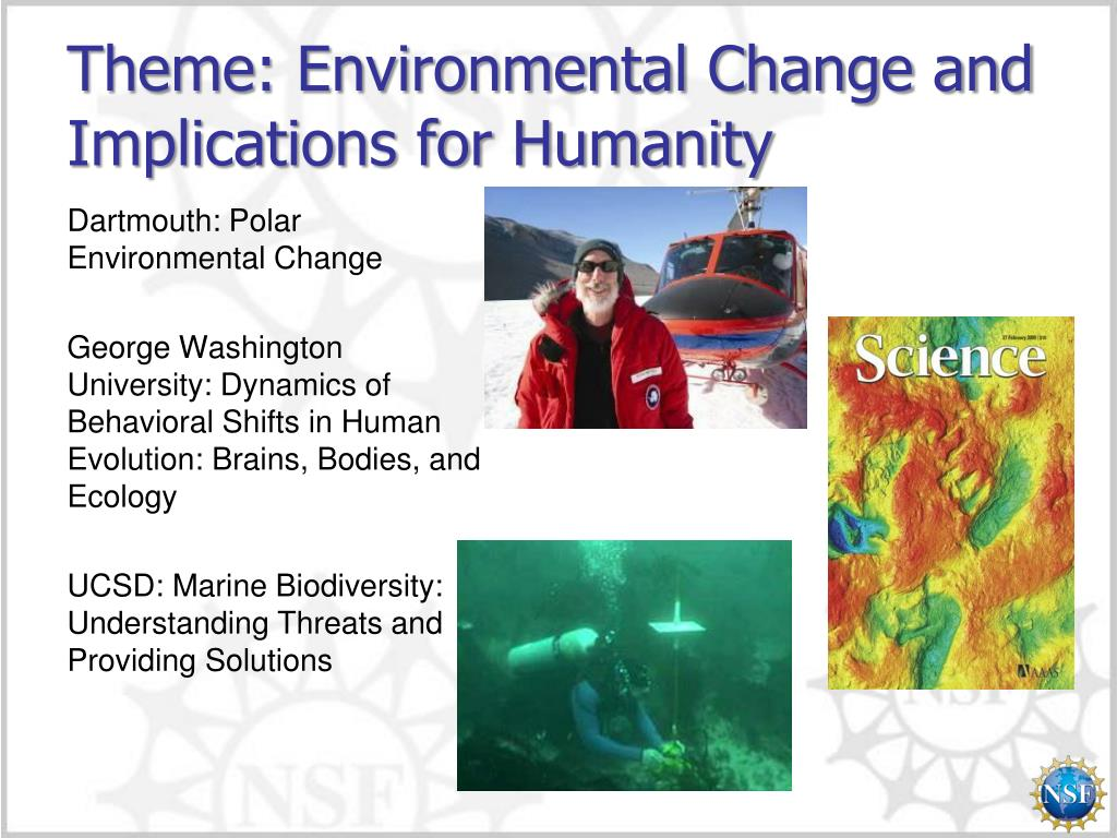 Theme: Environmental Change and Implications for Humanity