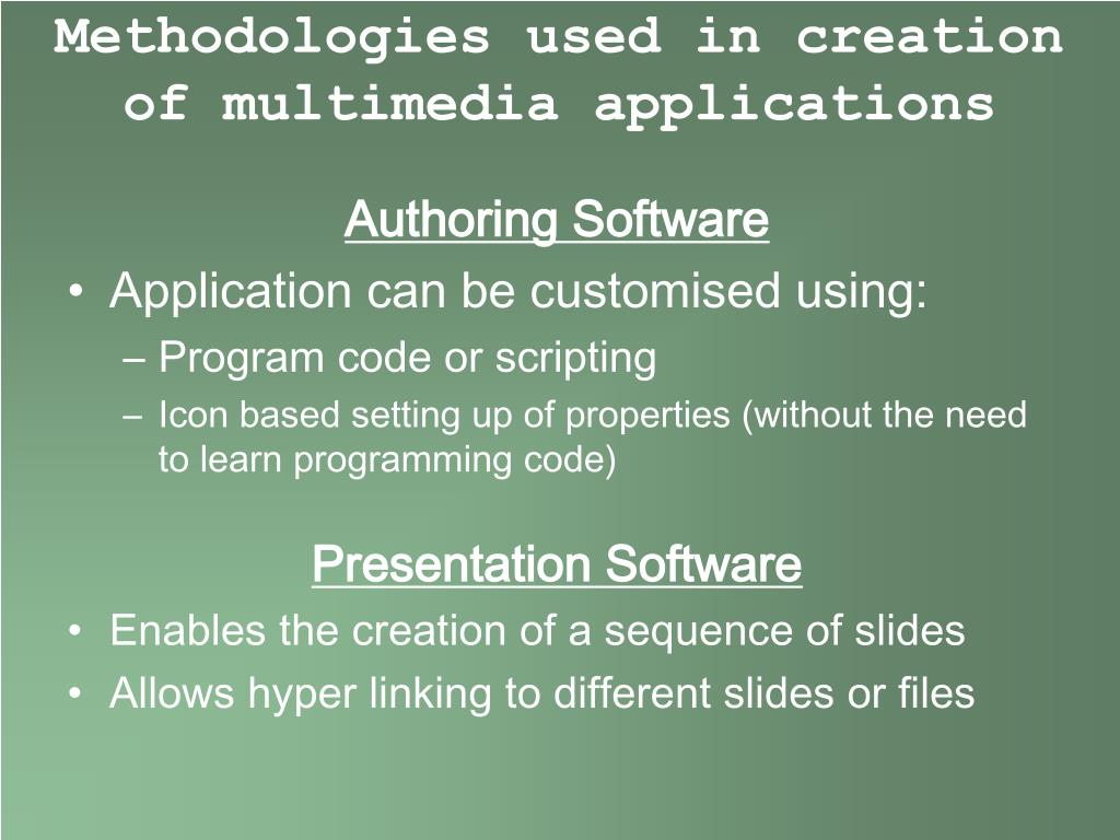 Methodologies used in creation of multimedia applications