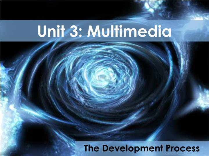 Unit 3 multimedia