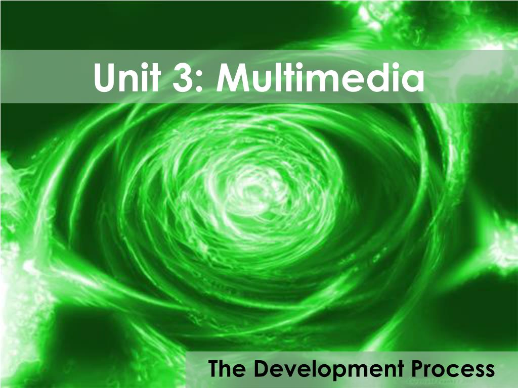 Unit 3: Multimedia
