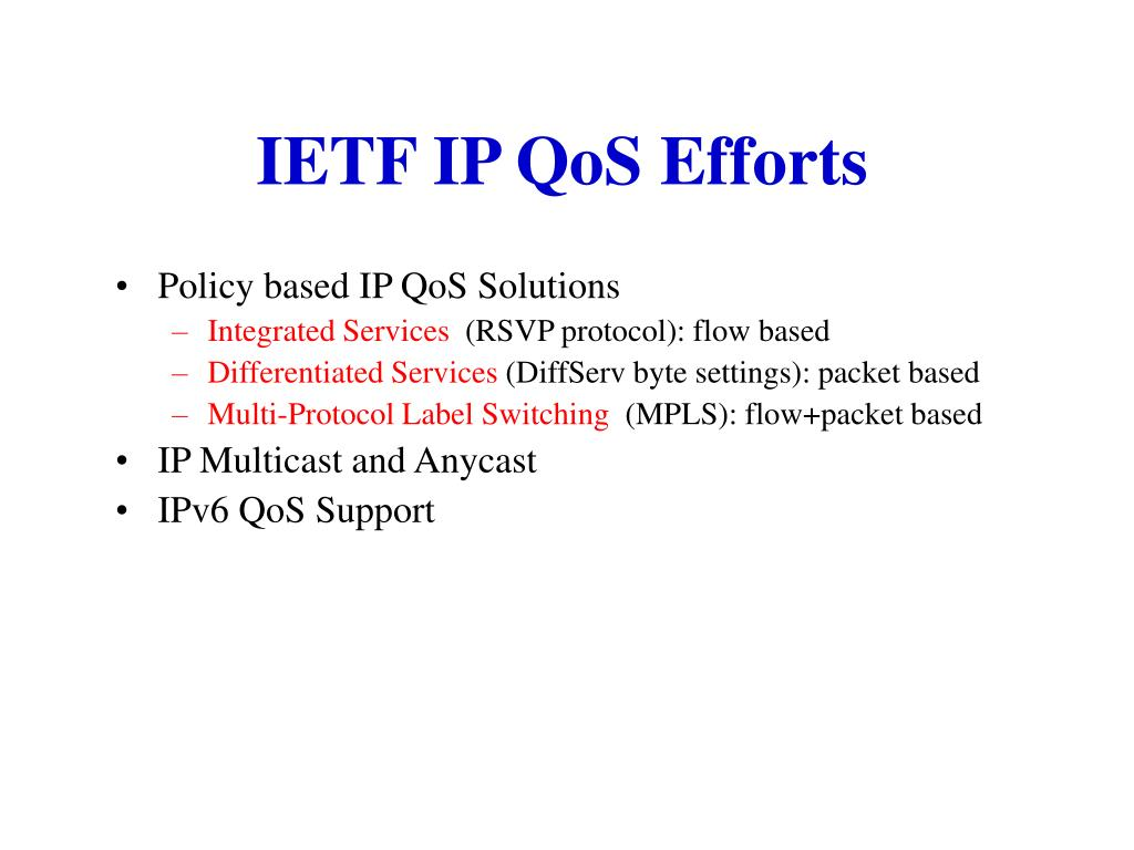 IETF IP QoS Efforts