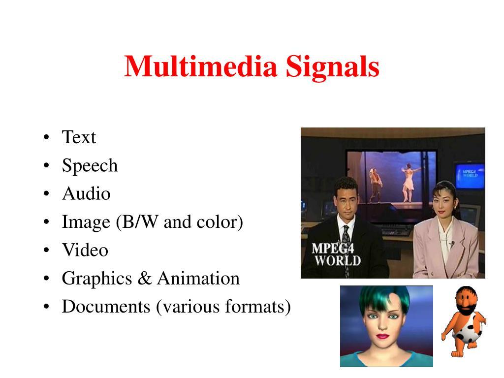Multimedia Signals