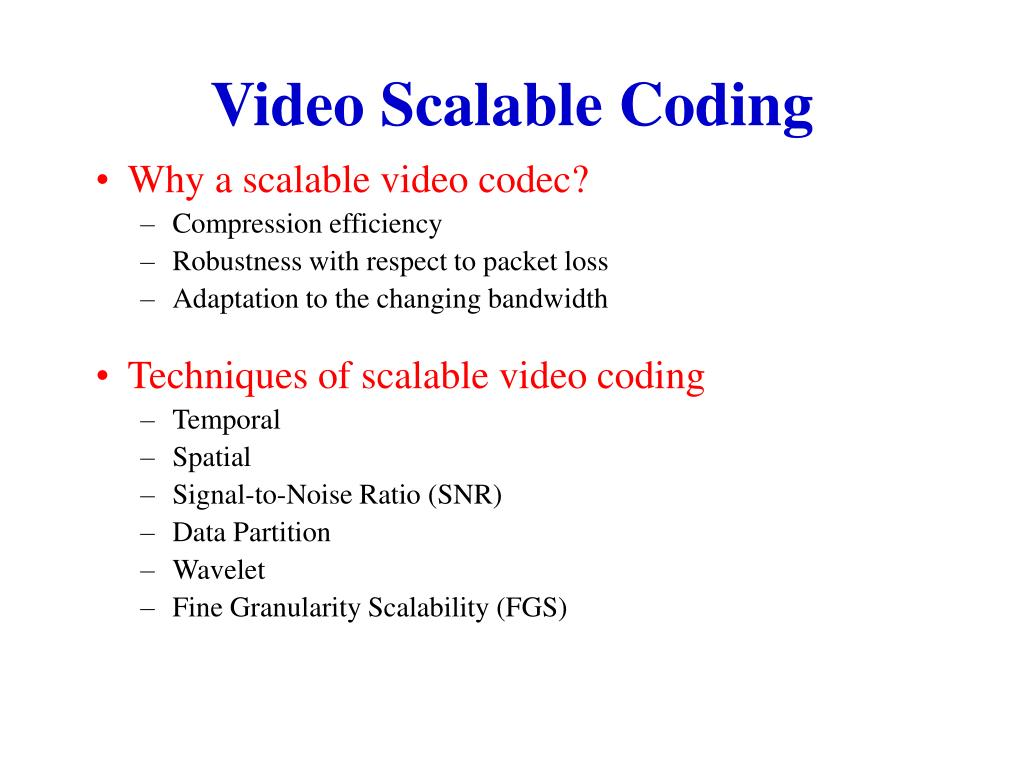 Video Scalable Coding