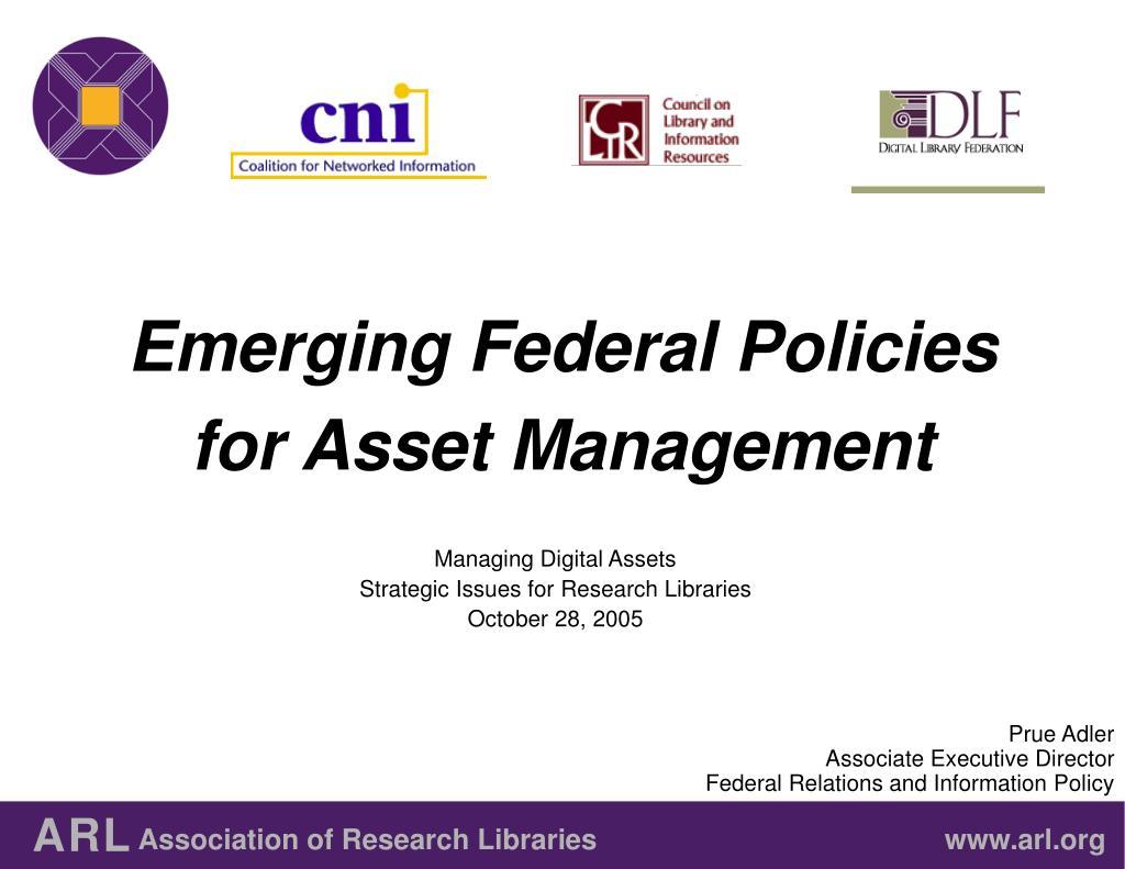 Emerging Federal Policies for Asset Management