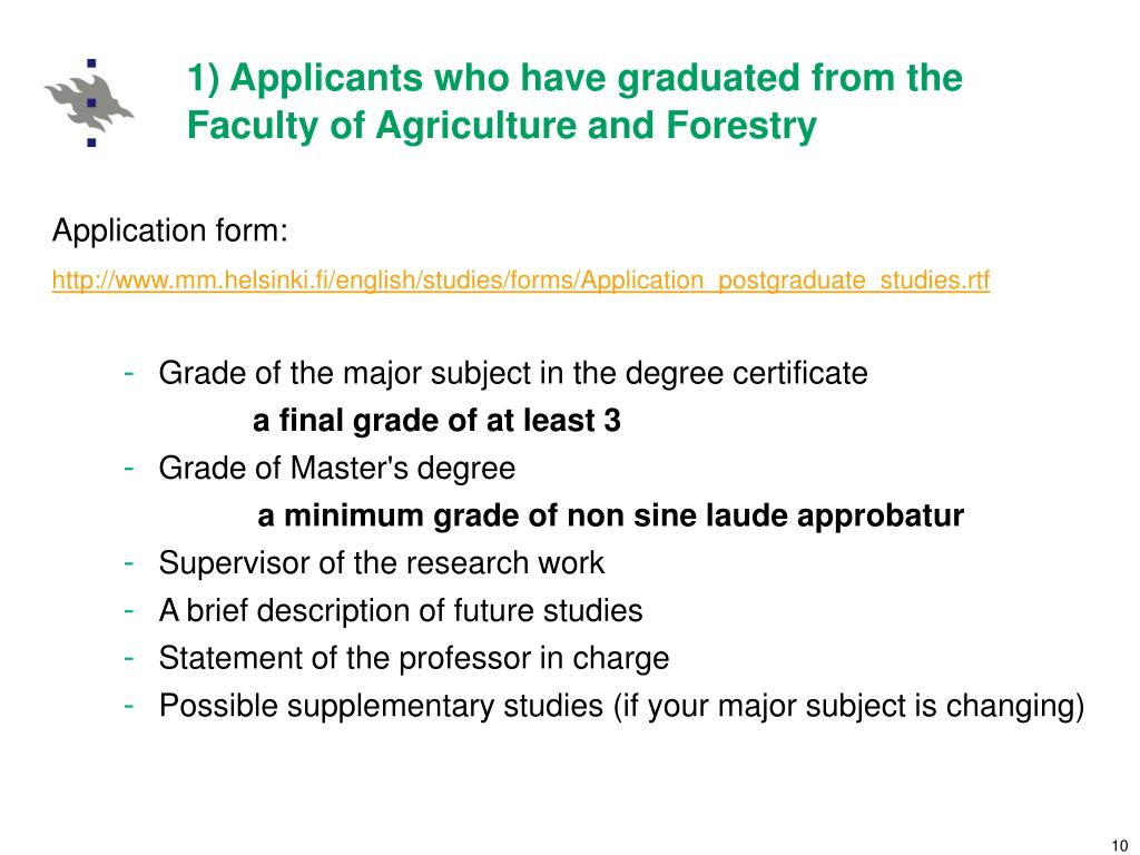 1) Applicants who have graduated from the Faculty of Agriculture and Forestry