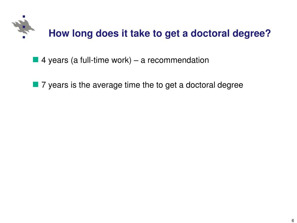 How long does it take to get a doctoral degree?