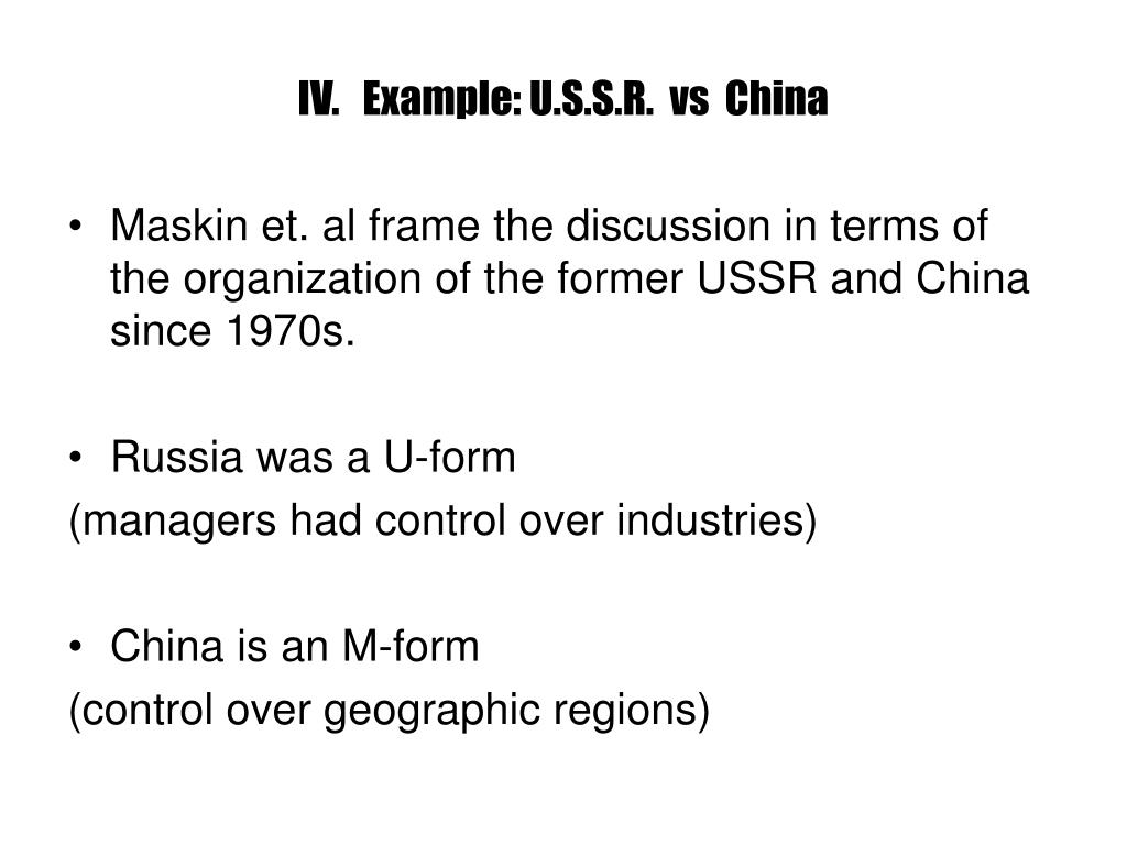 IV.   Example: U.S.S.R.  vs  China