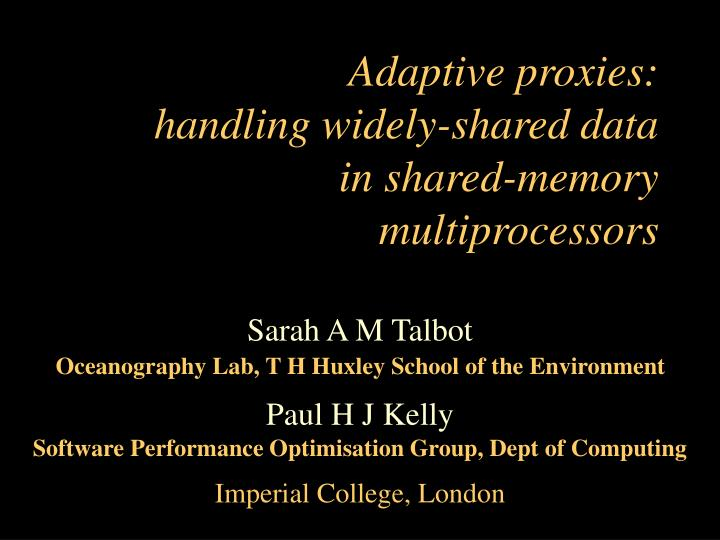 Adaptive proxies handling widely shared data in shared memory multiprocessors l.jpg