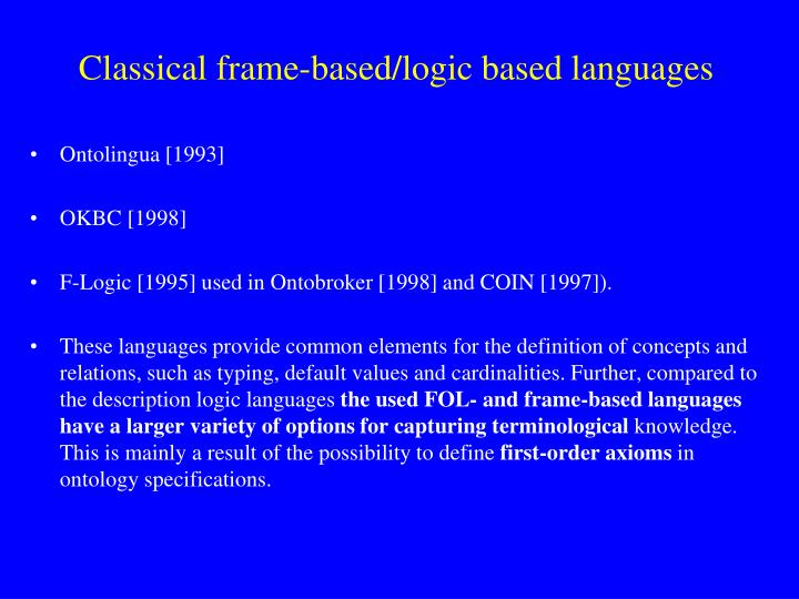 Classical frame-based/logic based languages