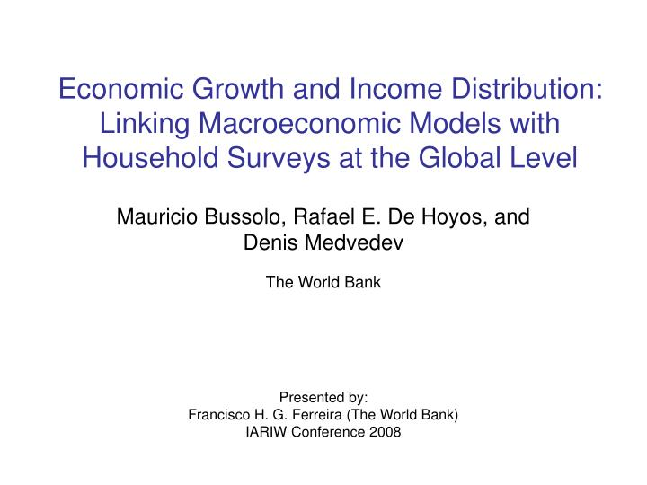 Economic Growth and Income Distribution: Linking Macroeconomic Models with Household Surveys at the ...