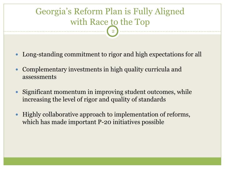 Georgia s reform plan is fully aligned with race to the top