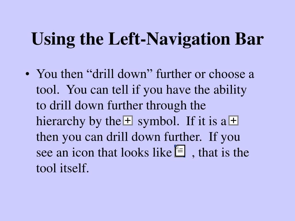Using the Left-Navigation Bar