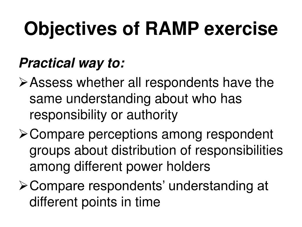 Objectives of RAMP exercise