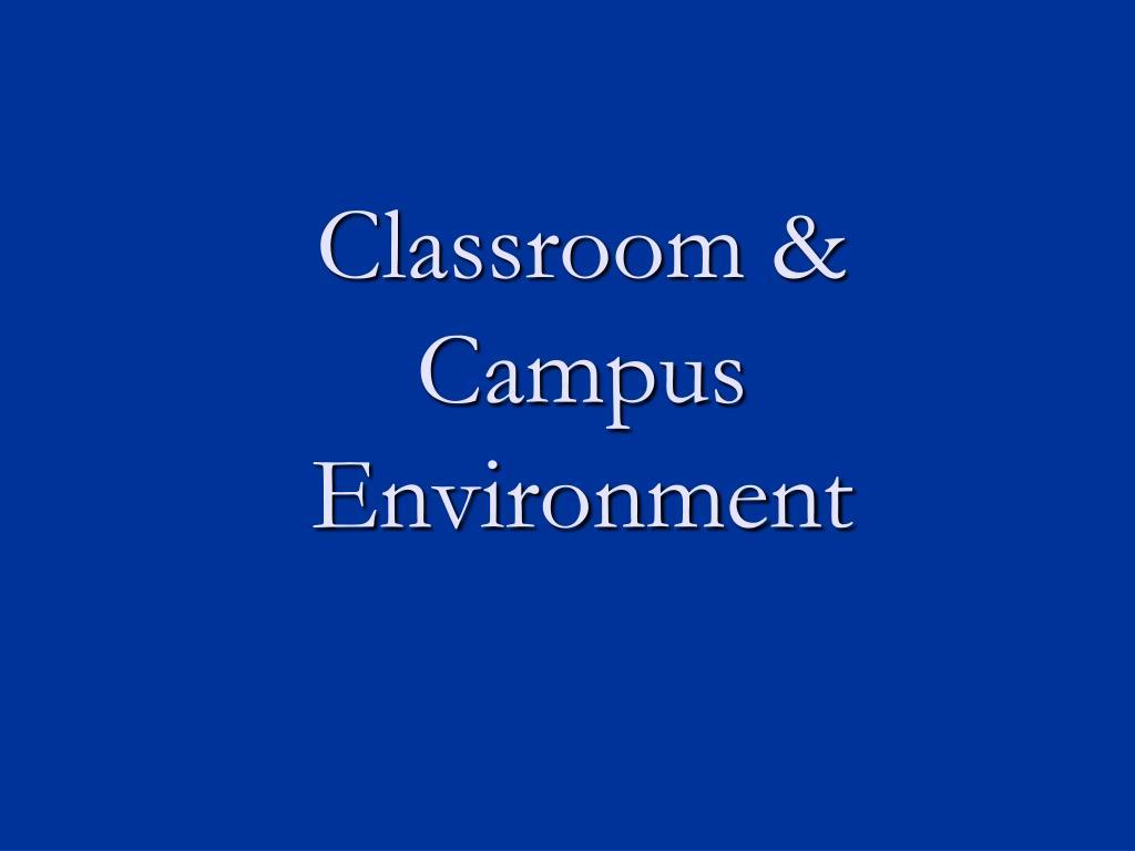 Classroom & Campus Environment
