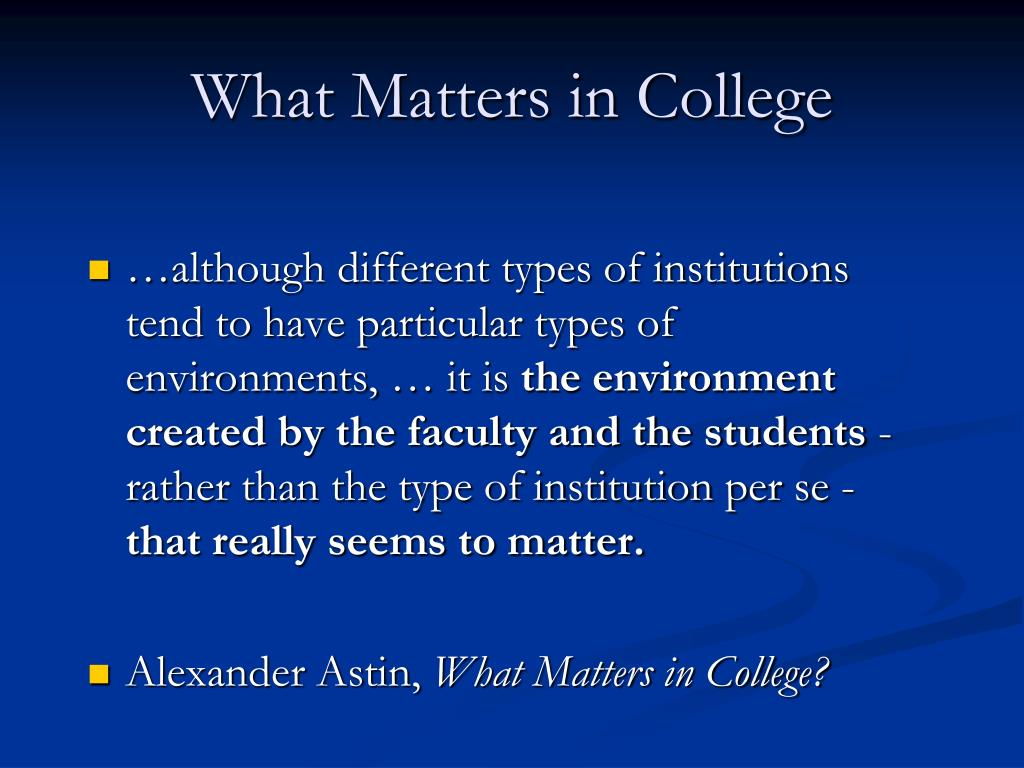 What Matters in College