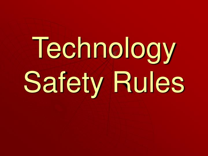 Technology safety rules l.jpg