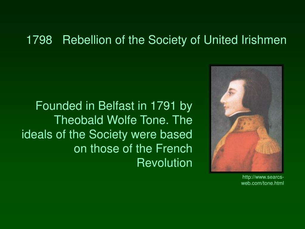 1798   Rebellion of the Society of United Irishmen