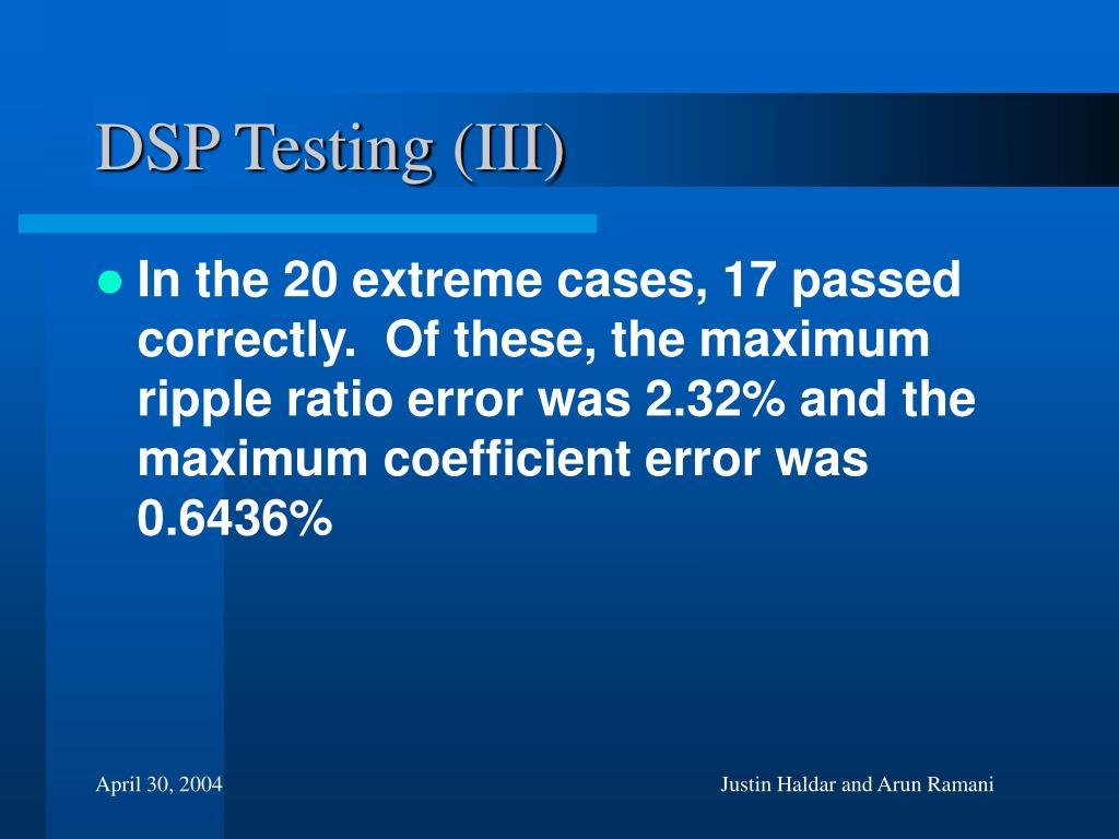 DSP Testing (III)