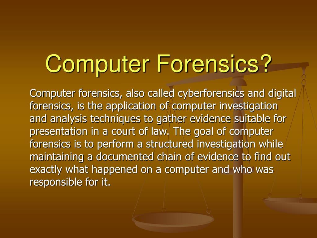 Computer Forensics?