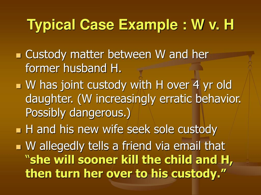 Typical Case Example : W v. H