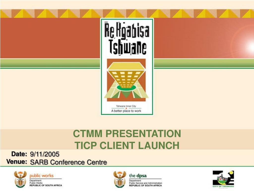 ctmm presentation ticp client launch