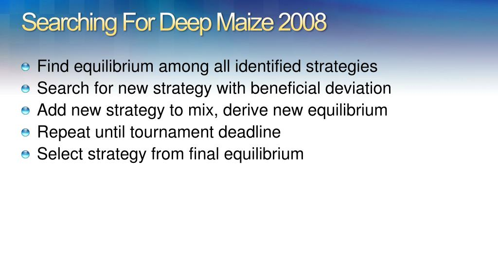 Searching For Deep Maize 2008