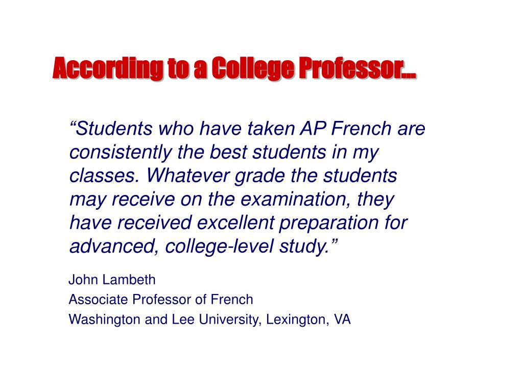 According to a College Professor…