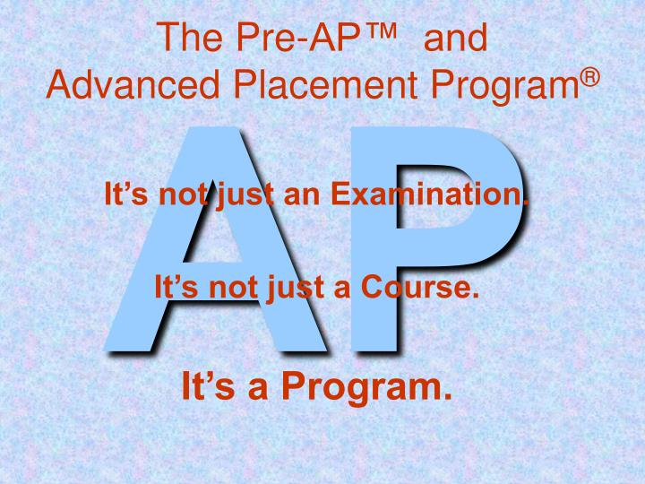 The pre ap and advanced placement program