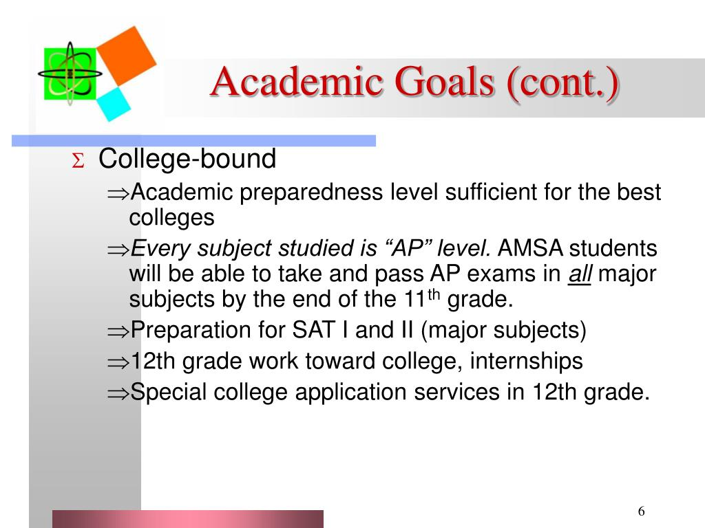academic goal My academic goal is to graduate argosy university with a bachelors degree in forensic psychology in three years time forensic psychology is the study of the criminal mind, in a nutshell the main motivation to achieve this goal would be intrinsic.