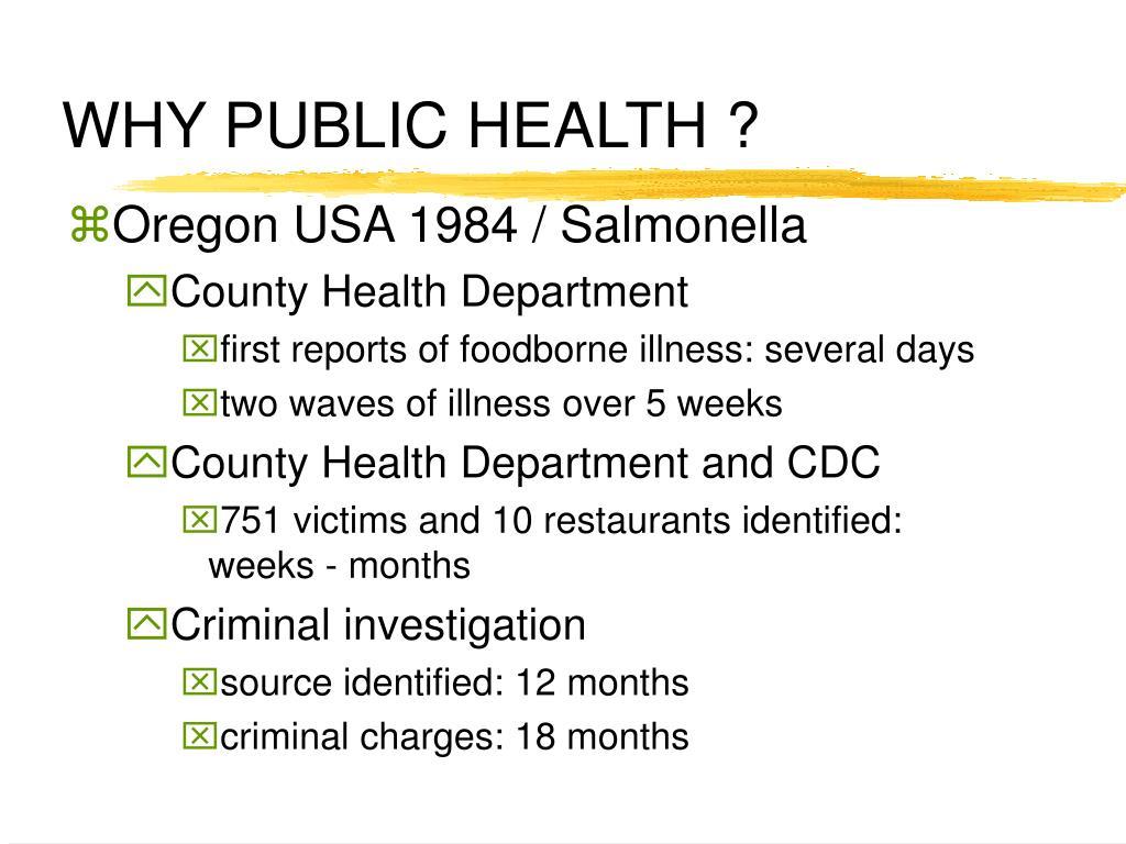 WHY PUBLIC HEALTH ?