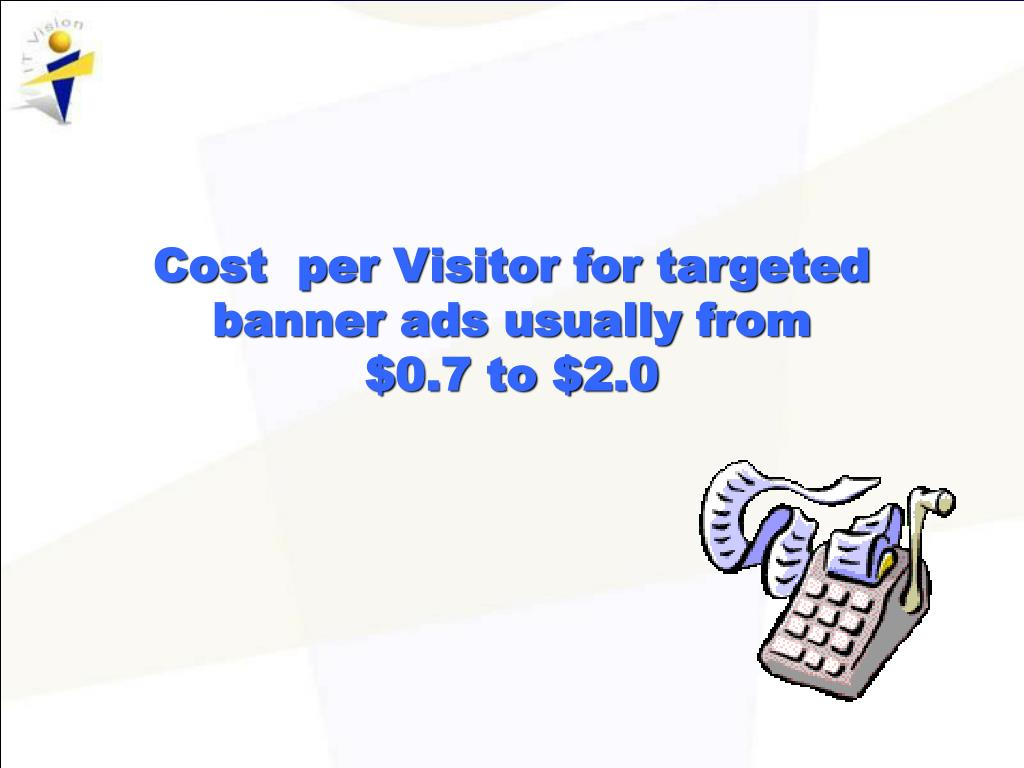 Cost  per Visitor for targeted banner ads usually from