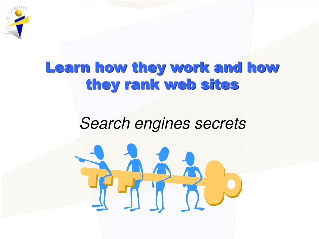 Learn how they work and how they rank web sites